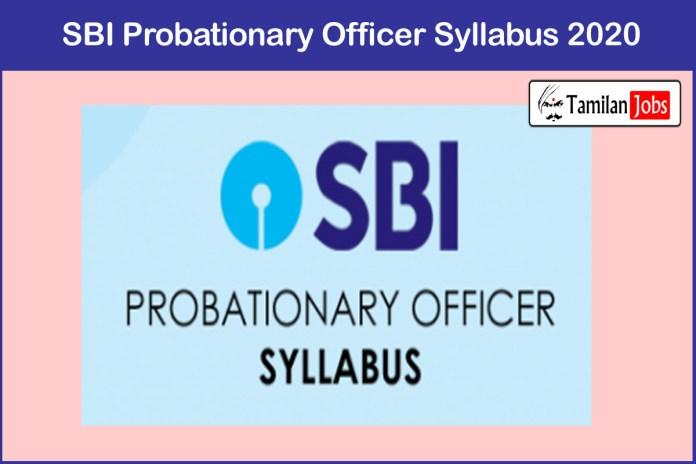 SBI Probationary Officer Syllabus 2020 PDF, Exam Pattern at sbi.co.in
