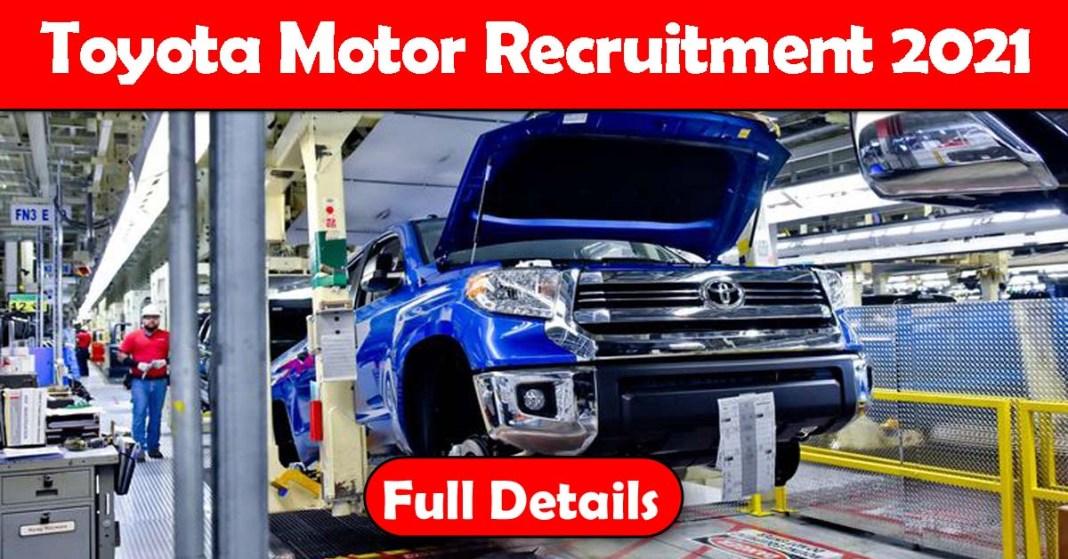 Toyota Motor Recruitment 2021