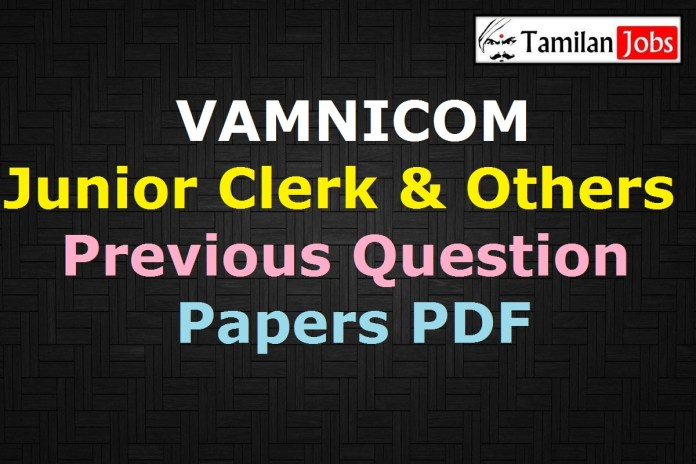 VAMNICOM Junior Clerk Previous Question Papers PDF, Officer, Peon Old Papers