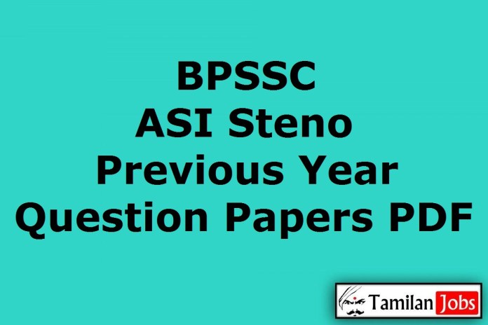 BPSSC ASI Steno Previous Year Question Papers PDF, Bihar Steno Assistant SI Old Papers