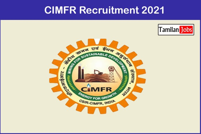CIMFR Recruitment 2021 Out – Apply Project Assistant, Project Associate Jobs