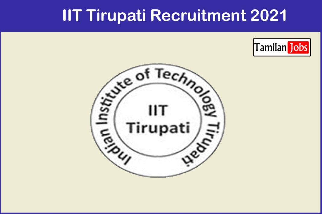 IIT Tirupati Recruitment 2021
