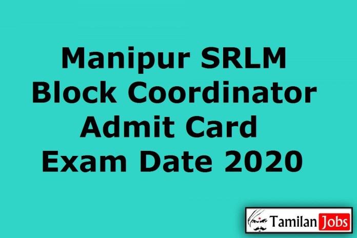 Manipur SRLM Block Coordinator Admit Card 2020, Block MIS Manager, Cluster Coordinator Exam Date