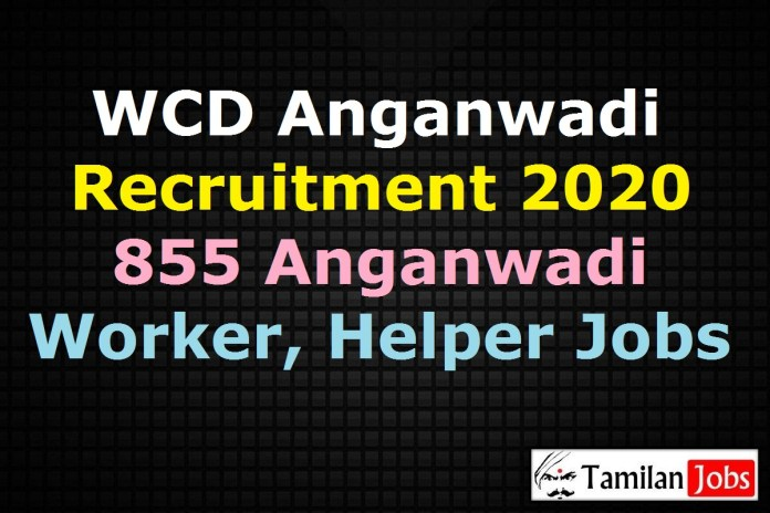 WCD Anganwadi Recruitment 2020 Out – Apply Online 855 Anganwadi Worker, Mini Anganwadi Worker, Anganwadi Helper Jobs