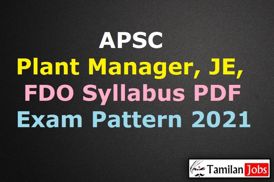 APSC Plant Manager, JE, FDO Syllabus 2021 PDF