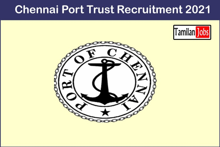 Chennai Port Trust Recruitment 2021 Out – Apply Online Chief Medical Officer Jobs