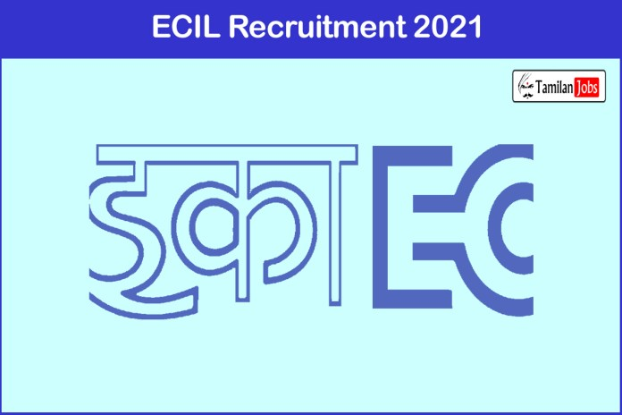 ECIL Recruitment 2021 Out – Apply Online 45 Scientific Assistant, Junior Artisan Jobs