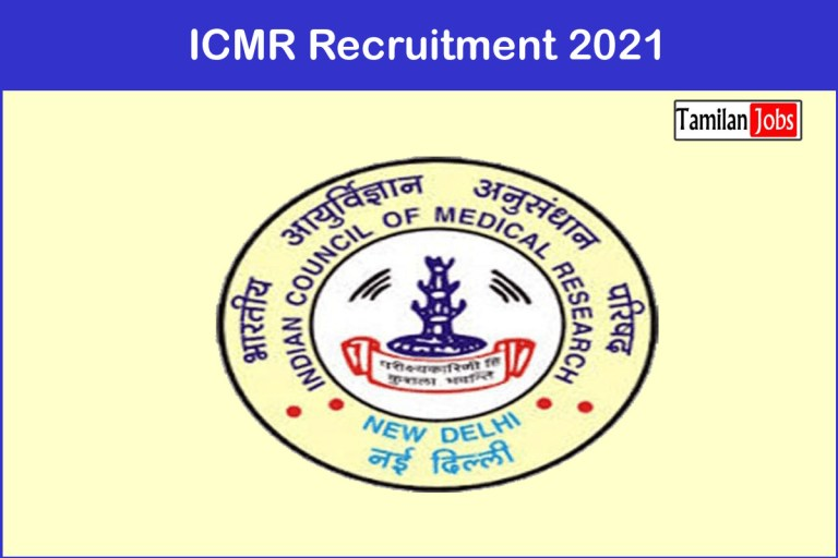 ICMR Recruitment 2021 Out – Apply Scientist 'D'(Dental) Jobs