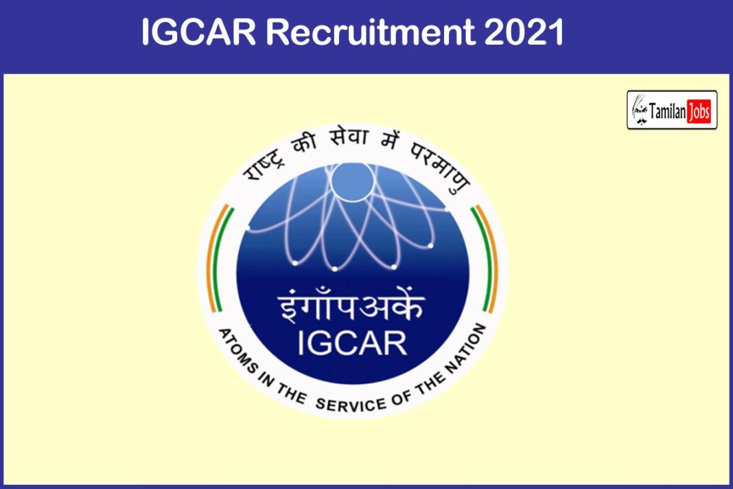 IGCAR Recruitment 2021