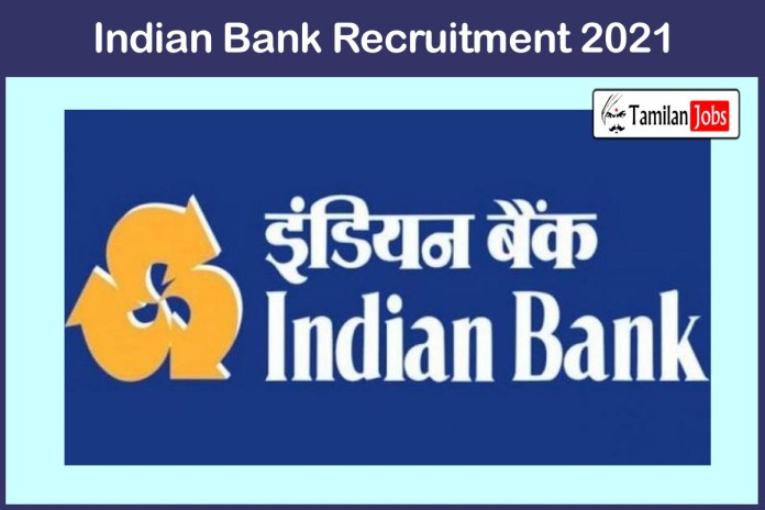 Indian Bank Recruitment 2021 Out – Apply 19 Merchant Banker, Back Officer Staff Jobs