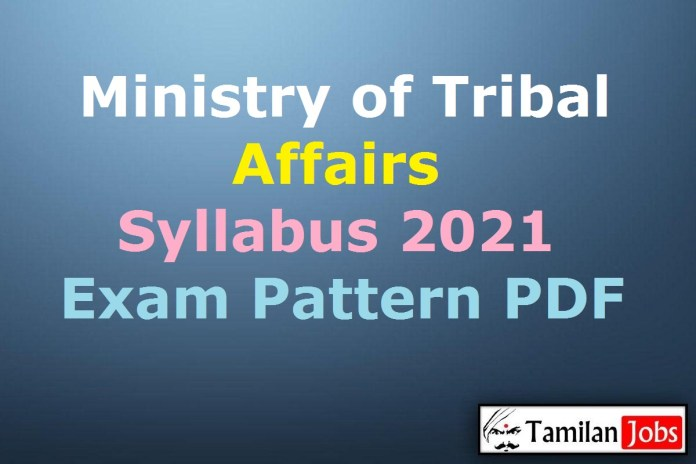 Ministry of Tribal Affairs Syllabus 2021 PDF, Steno, Office Assistant, MTS Exam Pattern
