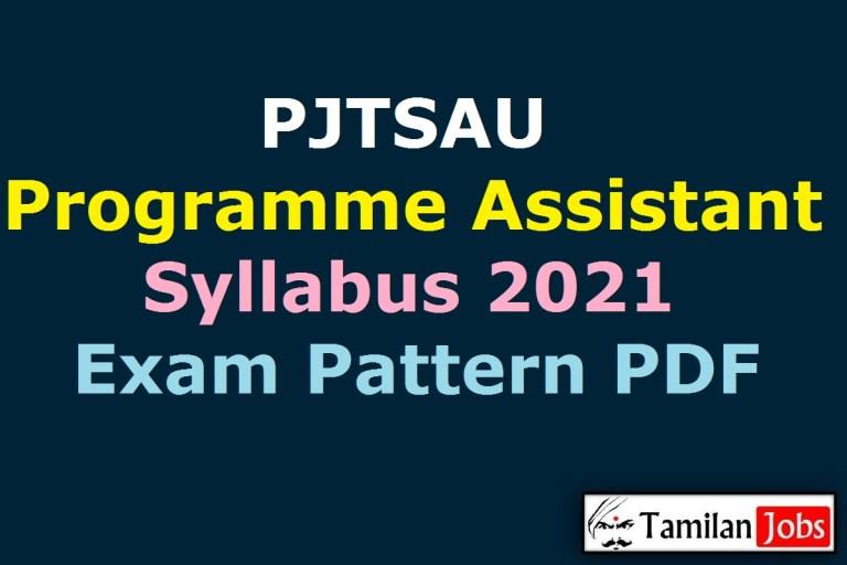 PJTSAU Syllabus 2021 PDF, Programme Assistant, Driver, Steno, Assistant Exam Pattern