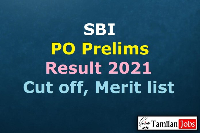 SBI PO Prelims Result 2021 (OUT) @ sbi.co.in, Probationary Officer Cut Off, Merit List