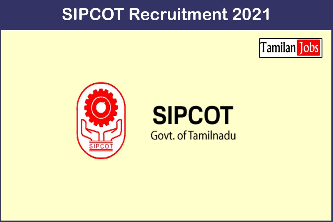 SIPCOT Recruitment 2021