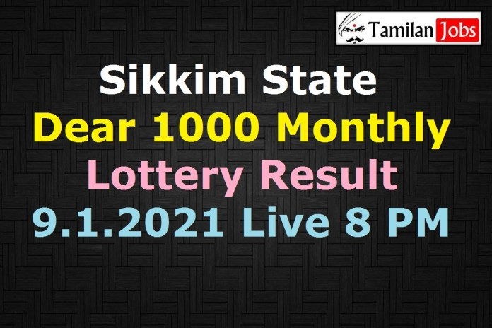 Sikkim Dear 1000 Monthly Lottery Result 9.1.2021 {Live} 8 PM