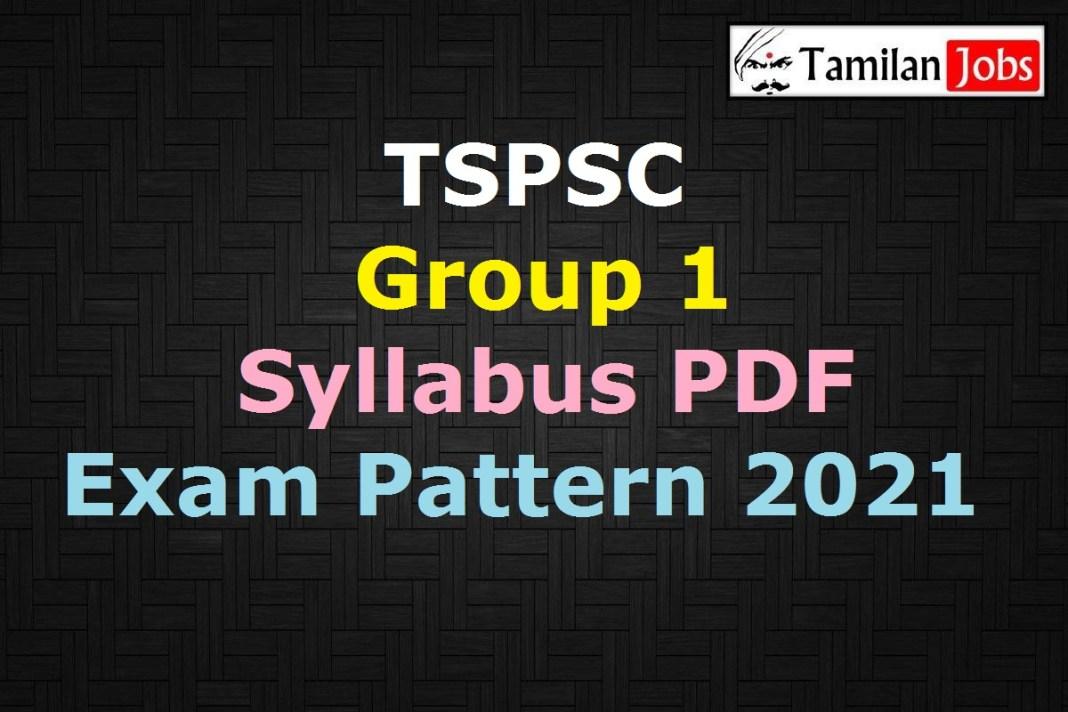 TSPSC Group 1 Syllabus 2021 PDF