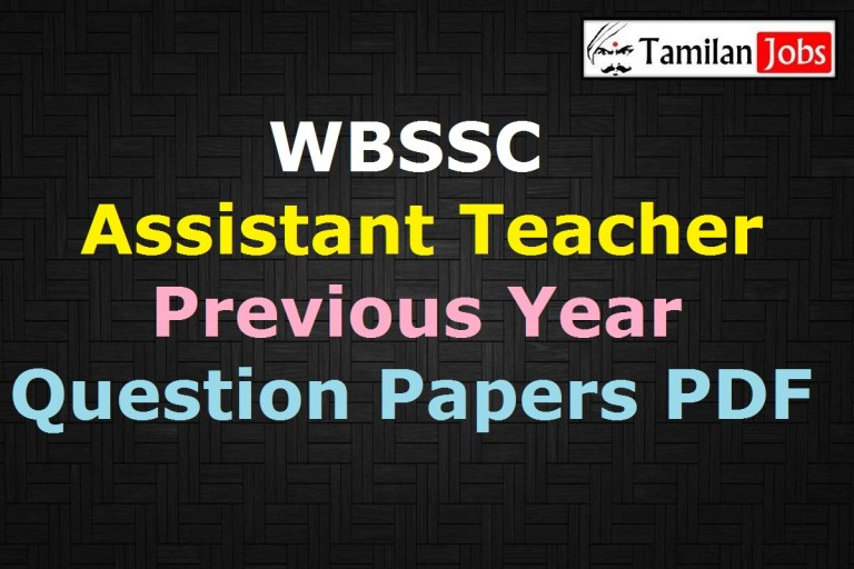 WBSSC Assistant Teacher Previous Year Question Papers PDF, SLST (AT) Old Papers