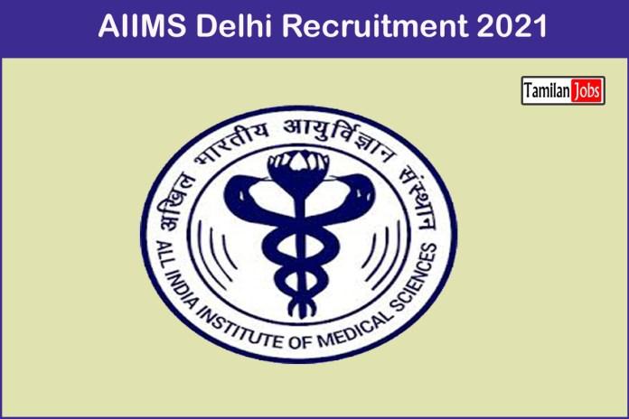 AIIMS Delhi Recruitment 2021 Out – Apply For 14 Field Worker, Staff Nurse Jobs