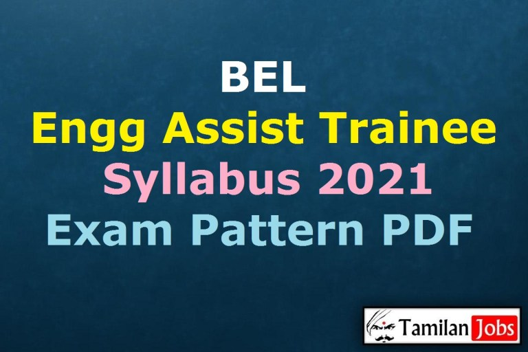 BEL Syllabus 2021 PDF @ bel-india.in, Engineering Assistant Trainee and Technician Exam Pattern