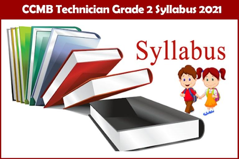 CCMB Technician Grade 2 Syllabus 2021 @ccmb.res.in & Exam Pattern PDF