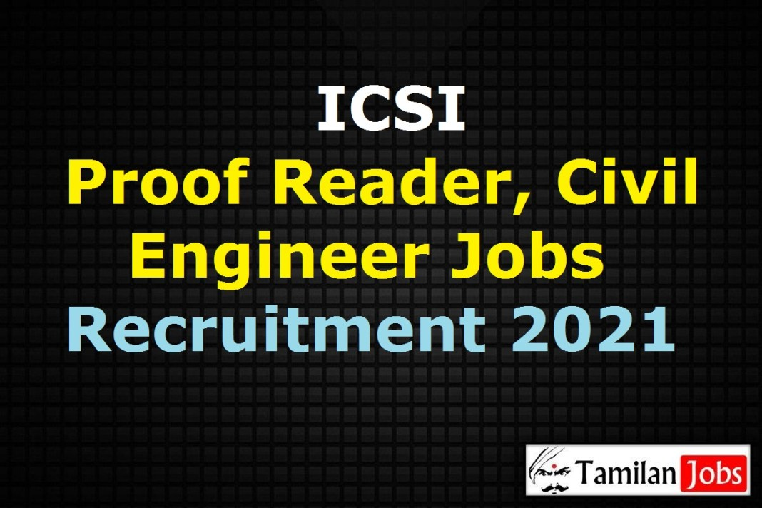 ICSI Recruitment 2021 Out - Apply Online 4 Proof Reader, Civil Engineer Jobs