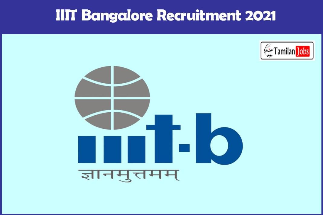 IIIT Bangalore Recruitment 2021