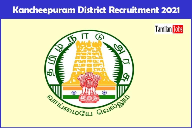 Kancheepuram District Recruitment 2021 Out – Apply District Coordinator Jobs