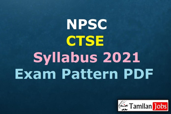NPSC Combined Technical Services Exam Syllabus 2021 PDF, CTSE Exam Pattern