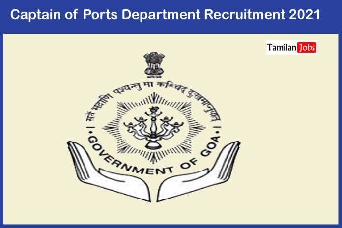 Captain of Ports Department Recruitment 2021 Out – Apply 12 Junior Instructor, Lighthouse Keeper, Jobs