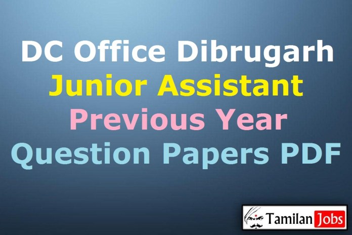 DC Office Dibrugarh Junior Assistant Previous Question Papers PDF