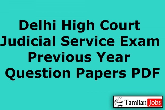 Delhi High Court Judicial Service Exam Previous Question Papers PDF, Prelims, Mains Old Papers