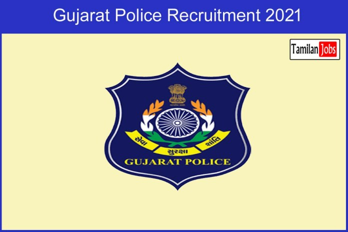 Gujarat Police Recruitment 2021 Out – Apply Online 10459 Police Constable Jobs