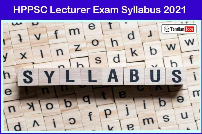 HPPSC Lecturer Syllabus 2021 PDF   Exam Pattern PDF Download @ hppsc.hp.gov.in