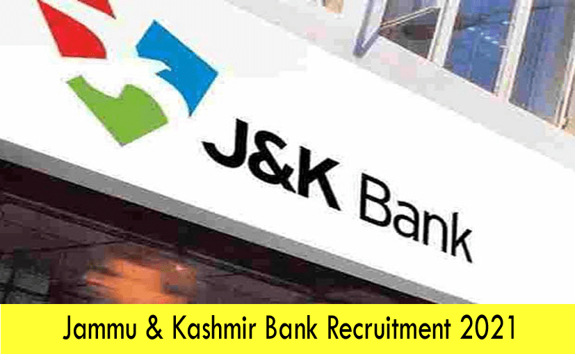 Jammu & Kashmir Bank Recruitment 2021