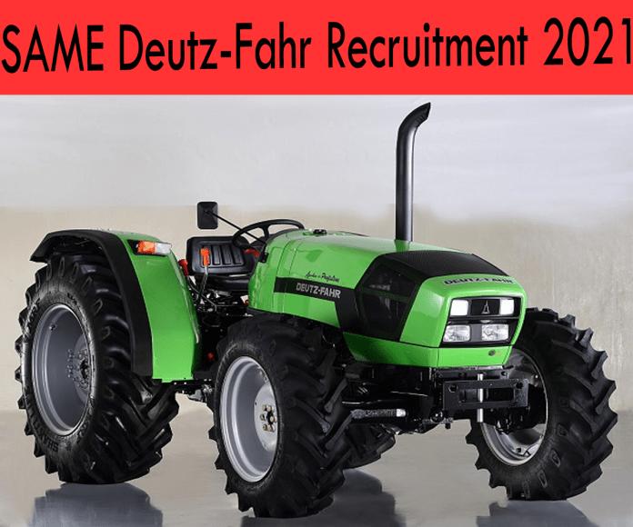 SAME Deutz-Fahr Recruitment 2021: Apply Fresher & Experienced Job Openings