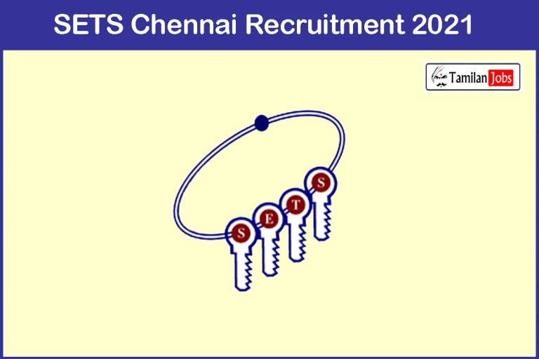 SETS Chennai Recruitment 2021 Out – Apply Project Associate Jobs