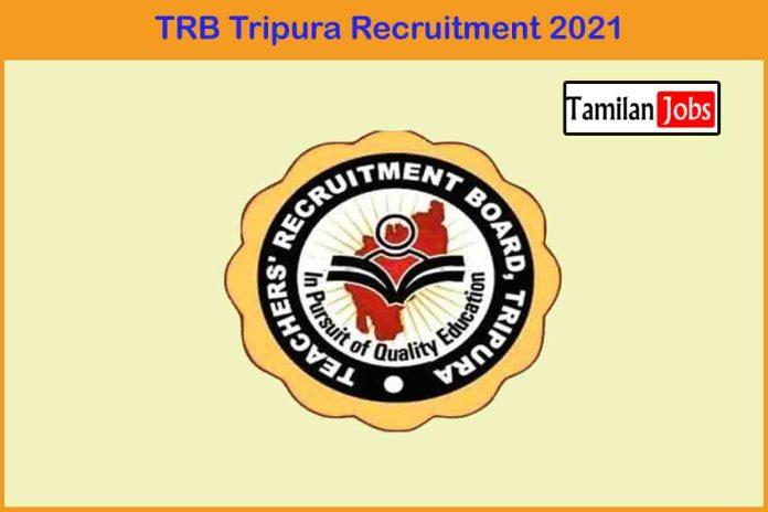 TRB Tripura Recruitment 2021 Out – Apply 2373 Graduate, UGT Jobs