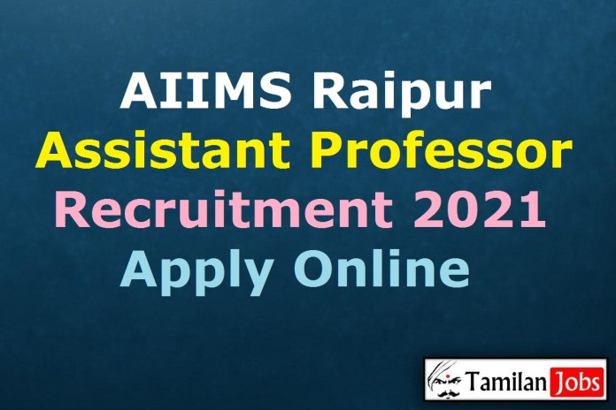 AIIMS Raipur Recruitment 2021 Out – Apply Online 11 Assistant Professor Jobs