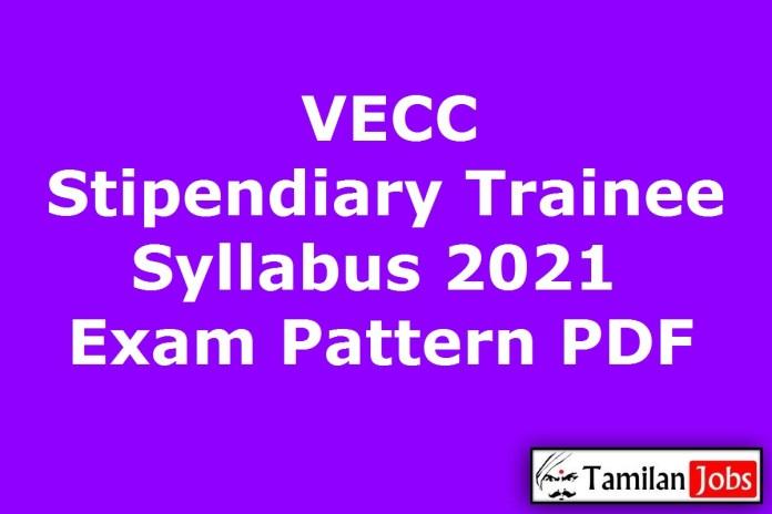 VECC Stipendiary Trainee Syllabus 2021 PDF, Download Exam Pattern