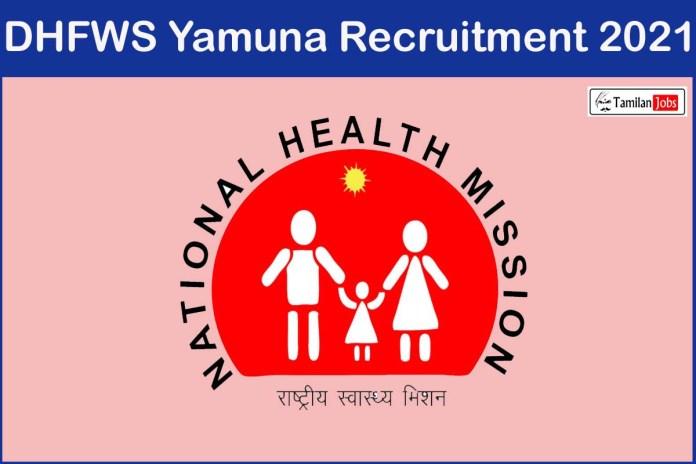 DHFWS Yamuna Recruitment 2021 Out – Apply Offline Medical Officer, Staff Nurse Jobs