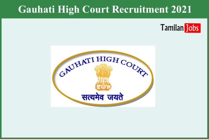 Gauhati High Court Recruitment 2021 Out – Apply Judicial Service Grade I Jobs