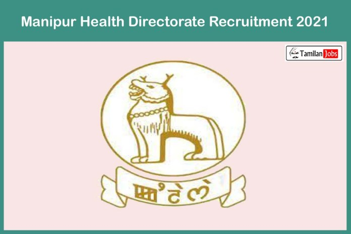 Manipur Health Directorate Recruitment 2021 Out – Walk In For 374 MTS, Staff Nurse Jobs