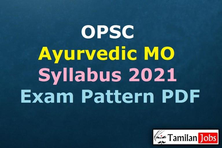 OPSC Ayurvedic Medical Officer Syllabus 2021 PDF, Download AMO Exam Pattern