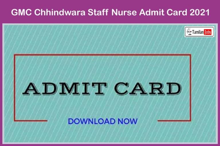 GMC Chhindwara Admit Card 2021 (Released Soon), Staff Nurse Exam Date (Out)