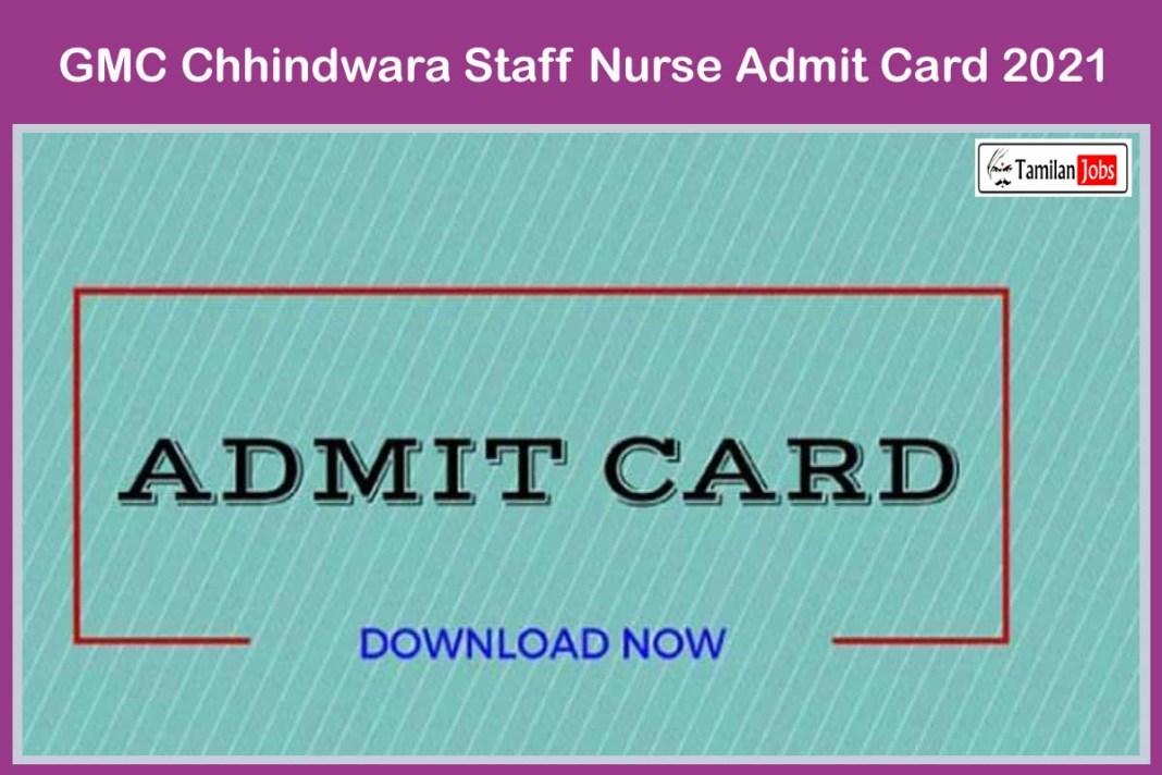 GMC Chhindwara Staff Nurse Admit Card 2021