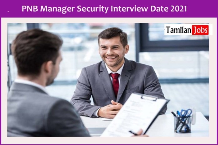 PNB Manager Security Interview Date 2021 OUT @ www.pnbindia.in