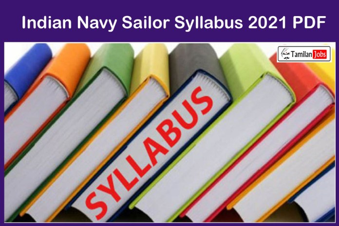 Indian Navy Sailor Syllabus 2021 (Available) @ www.indiannavy.nic.in, Check Sailors Syllabus PDF Here