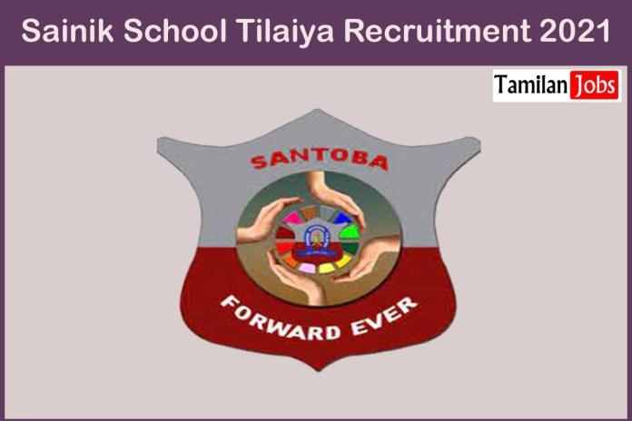 Sainik School Tilaiya Recruitment 2021 Out – Apply For Manager, TGT Jobs
