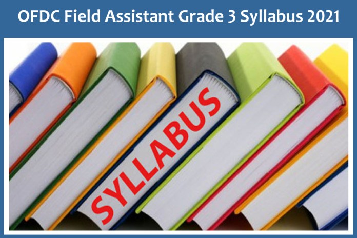 OFDC Field Assistant Grade 3 Syllabus 2021 & Exam Pattern Download