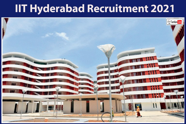IIT Hyderabad Recruitment 2021 Out – Apply Online 24 Multi Skilled Assistant Jobs